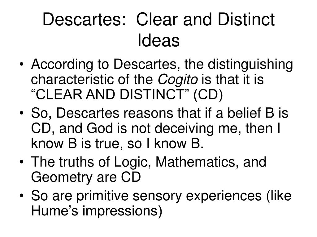 Descartes:  Clear and Distinct Ideas
