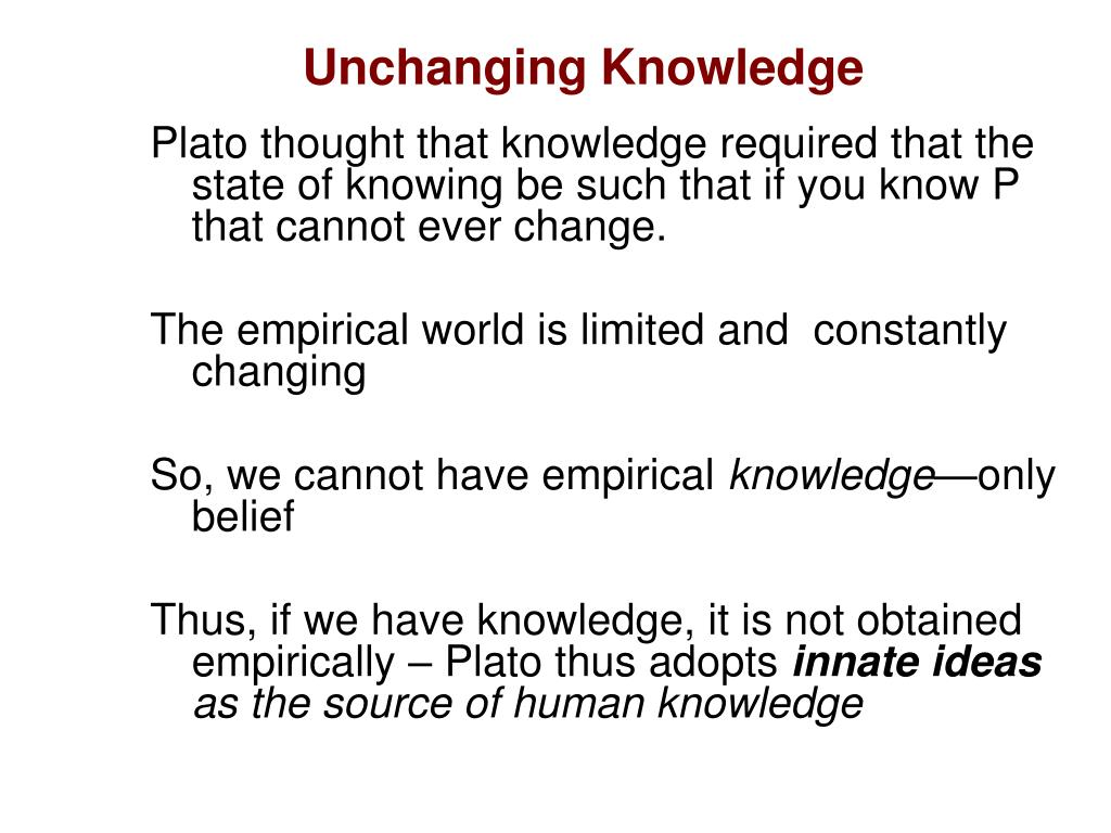 Unchanging Knowledge