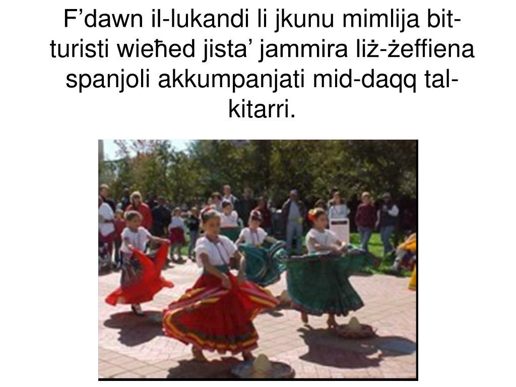 F'dawn il-lukandi li jkunu mimlija bit-turisti wie