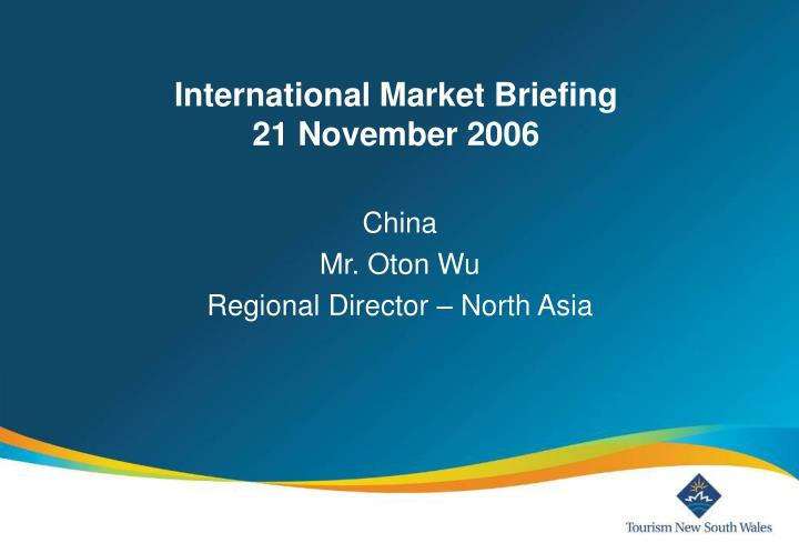 International market briefing 21 november 2006