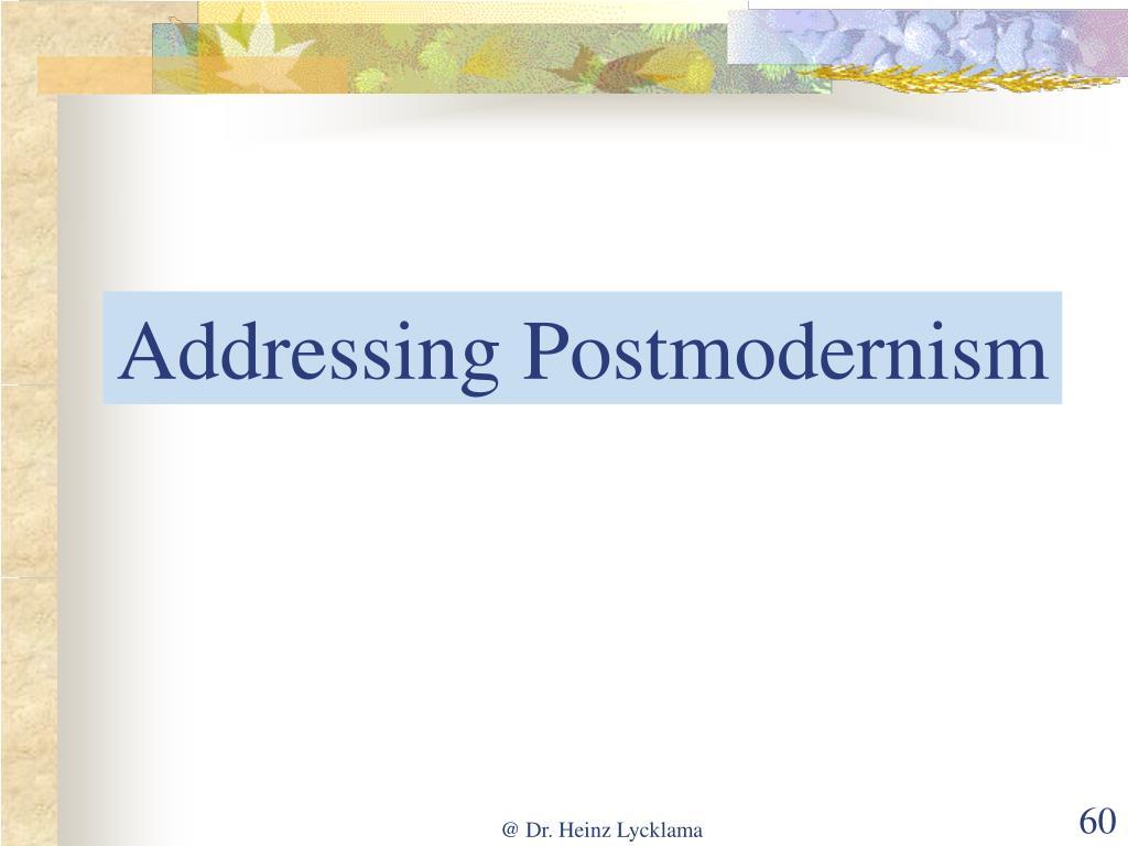 Addressing Postmodernism