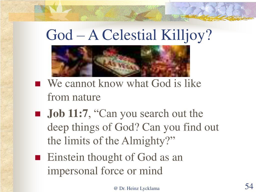 God – A Celestial Killjoy?