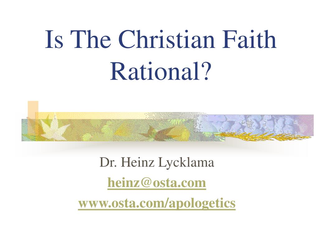 Is The Christian Faith Rational?