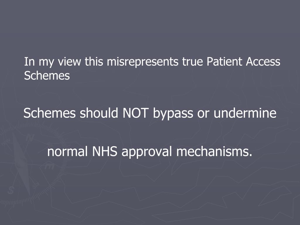 In my view this misrepresents true Patient Access Schemes