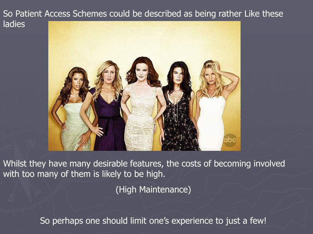So Patient Access Schemes could be described as being rather Like these ladies