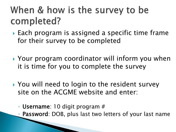 When how is the survey to be completed