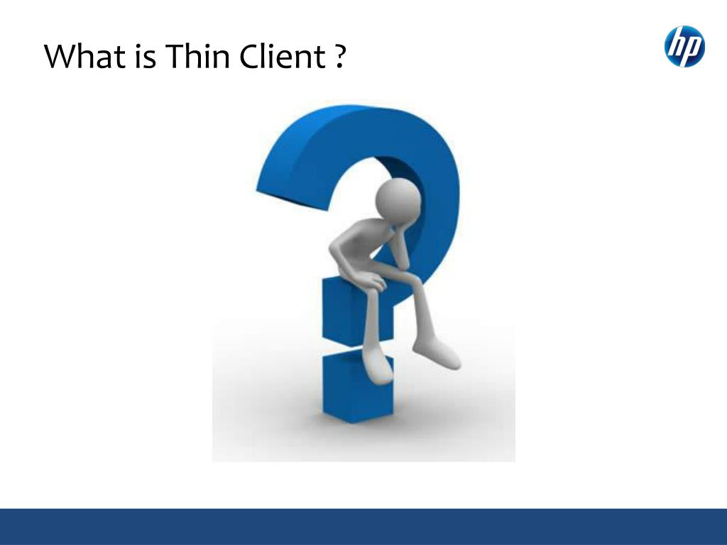 What is Thin Client ?