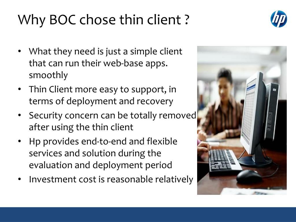 Why BOC chose thin client ?