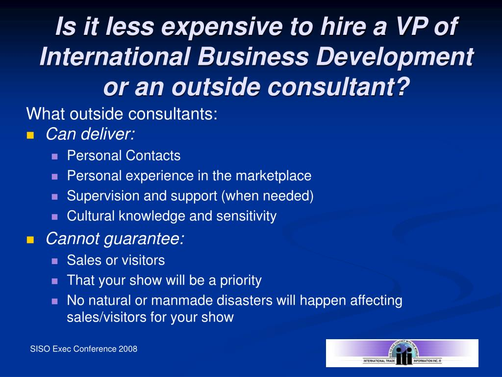 Is it less expensive to hire a VP of International Business Development