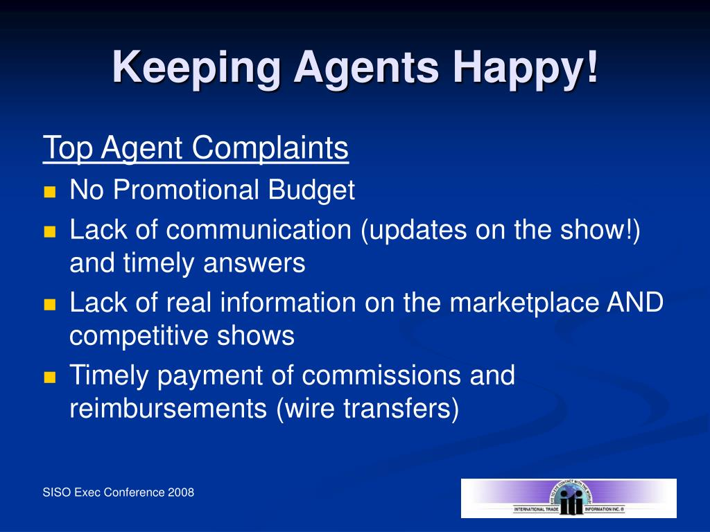 Keeping Agents Happy!