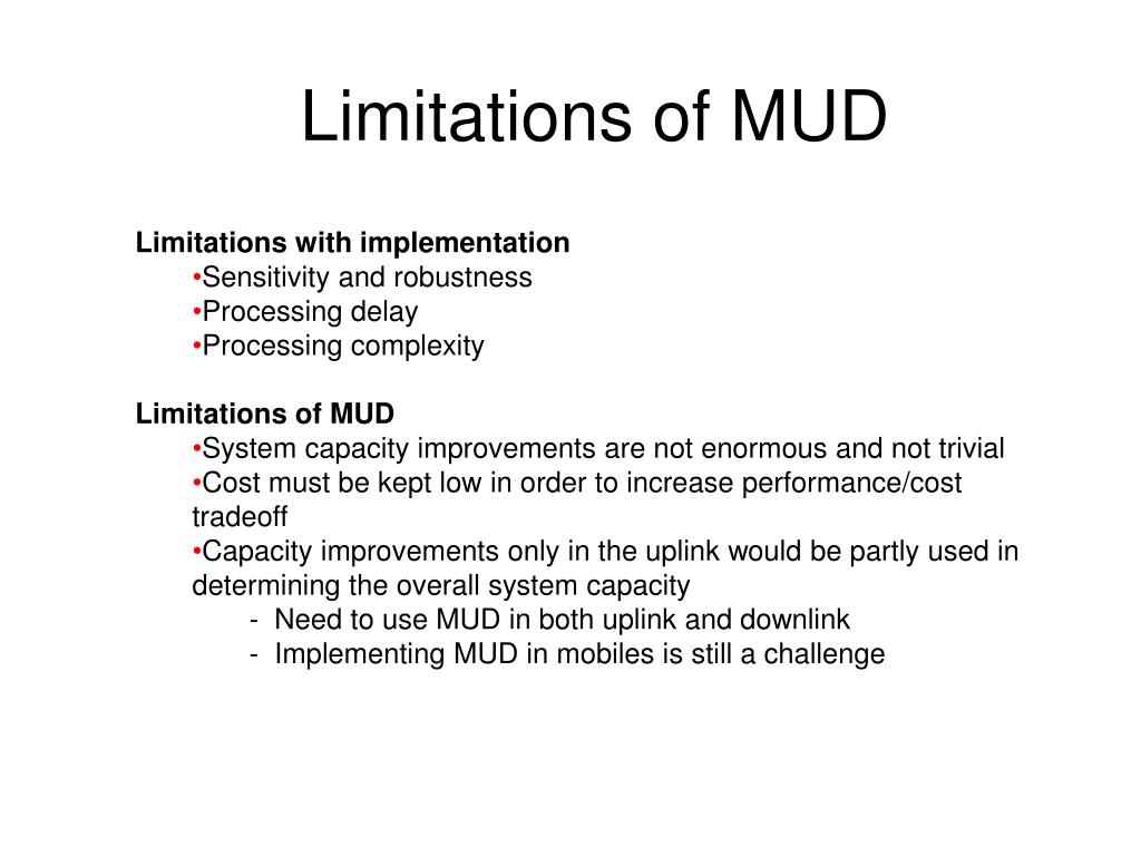 Limitations of MUD
