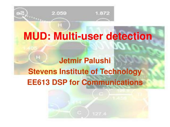 Mud multi user detection