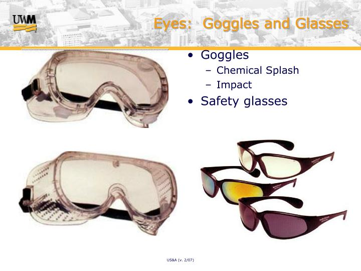 Eyes:  Goggles and Glasses