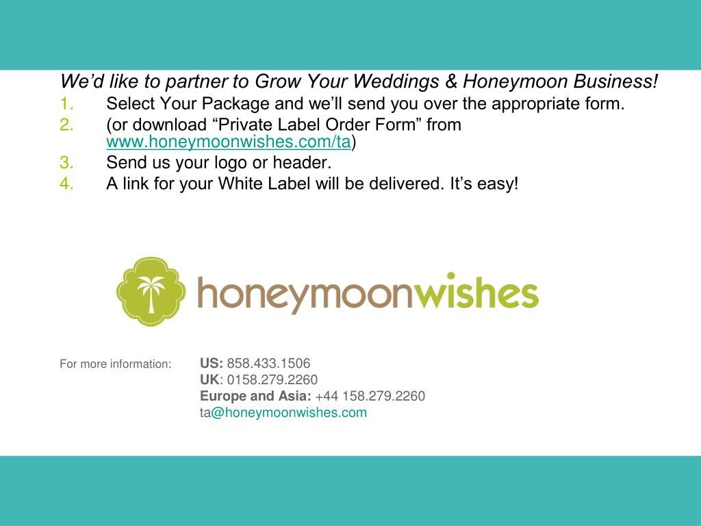 We'd like to partner to Grow Your Weddings & Honeymoon Business!