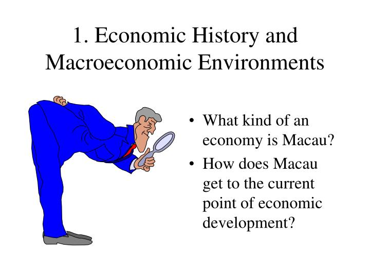 1 economic history and macroeconomic environments