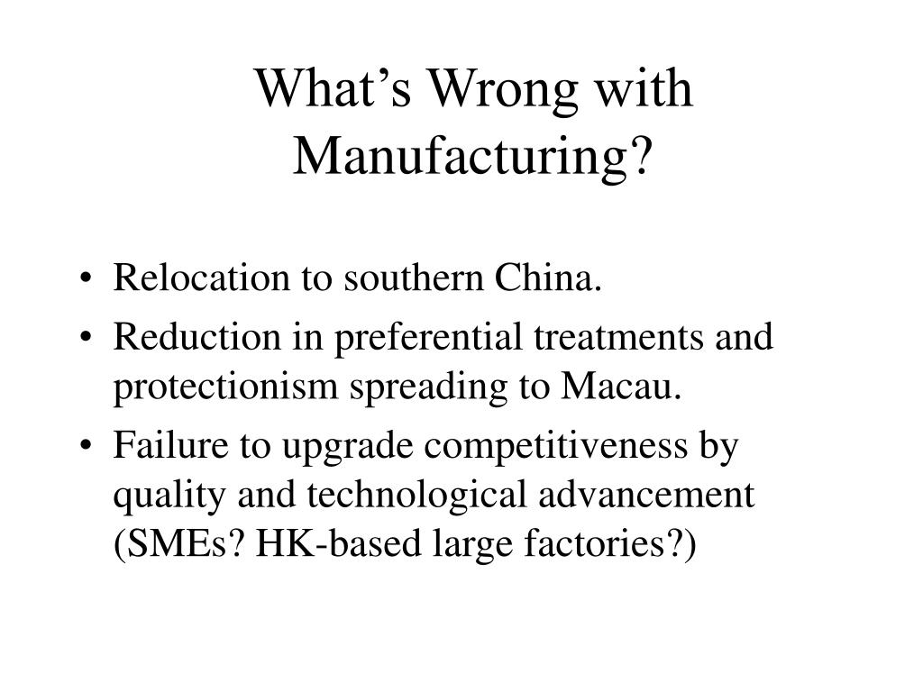 What's Wrong with Manufacturing?