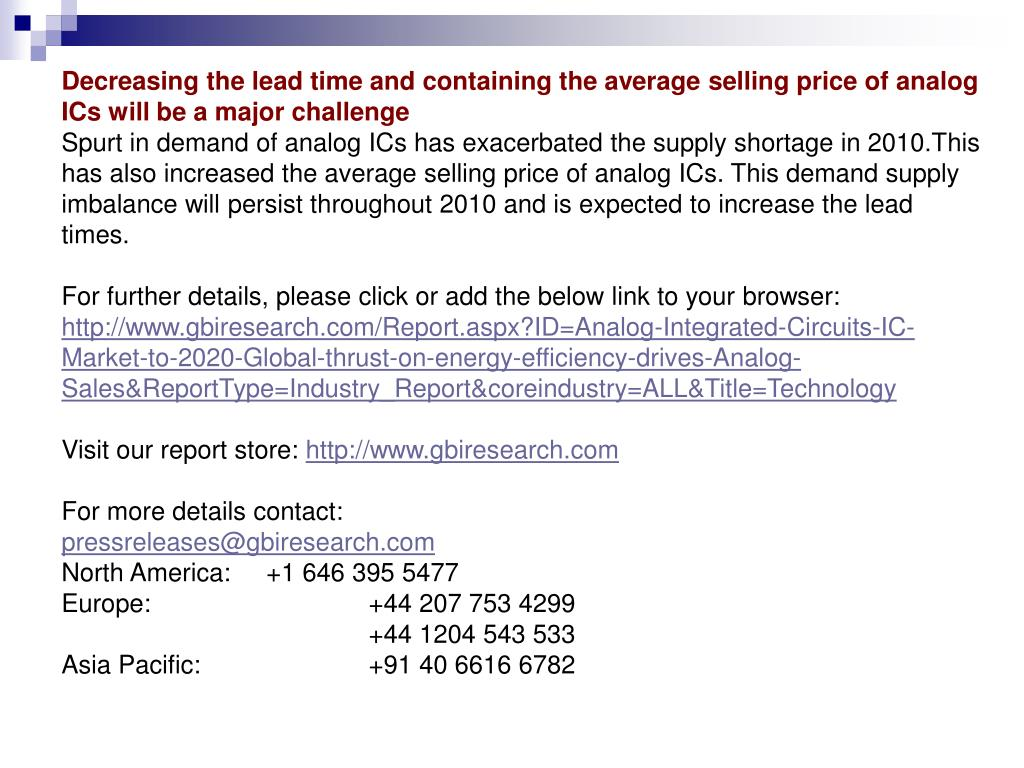 Decreasing the lead time and containing the average selling price of analog ICs will be a major challenge