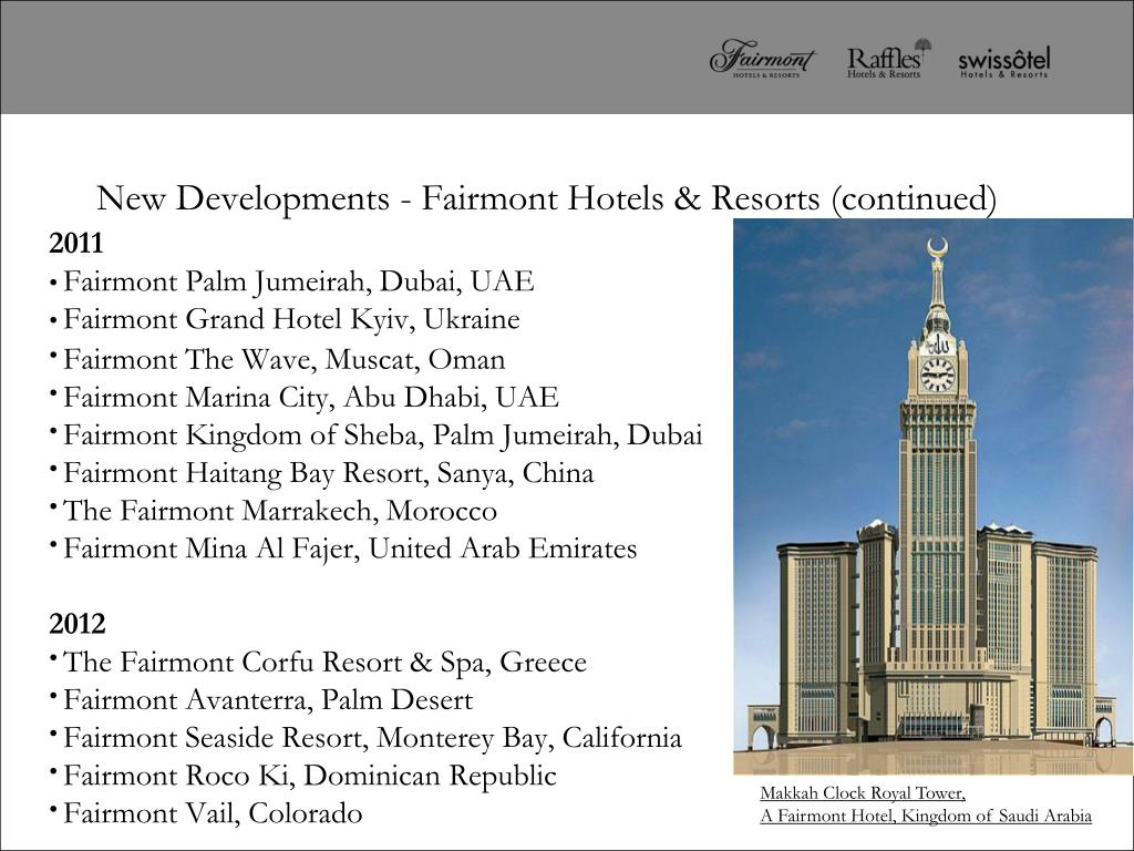 New Developments - Fairmont Hotels & Resorts (continued)
