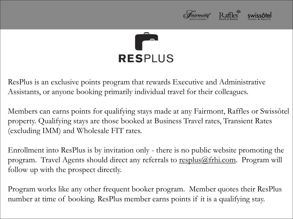 ResPlus is an exclusive points program that rewards Executive and Administrative Assistants, or anyone booking primarily individual travel for their colleagues.