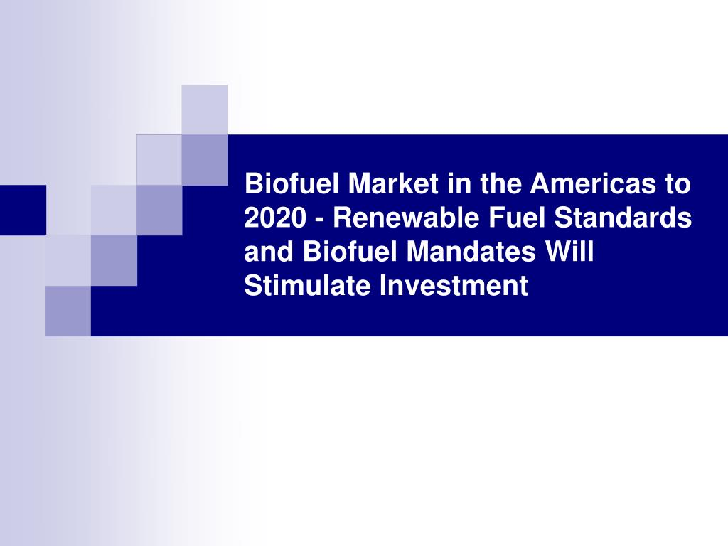 Biofuel Market in the Americas to 2020 - Renewable Fuel Standards and Biofuel Mandates Will Stimulate Investment