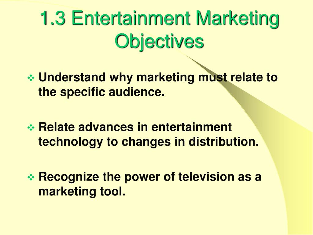 1.3 Entertainment Marketing Objectives
