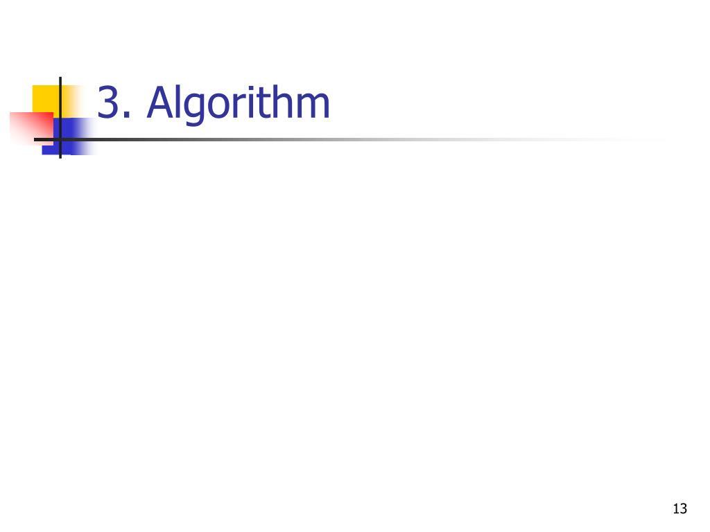 3. Algorithm
