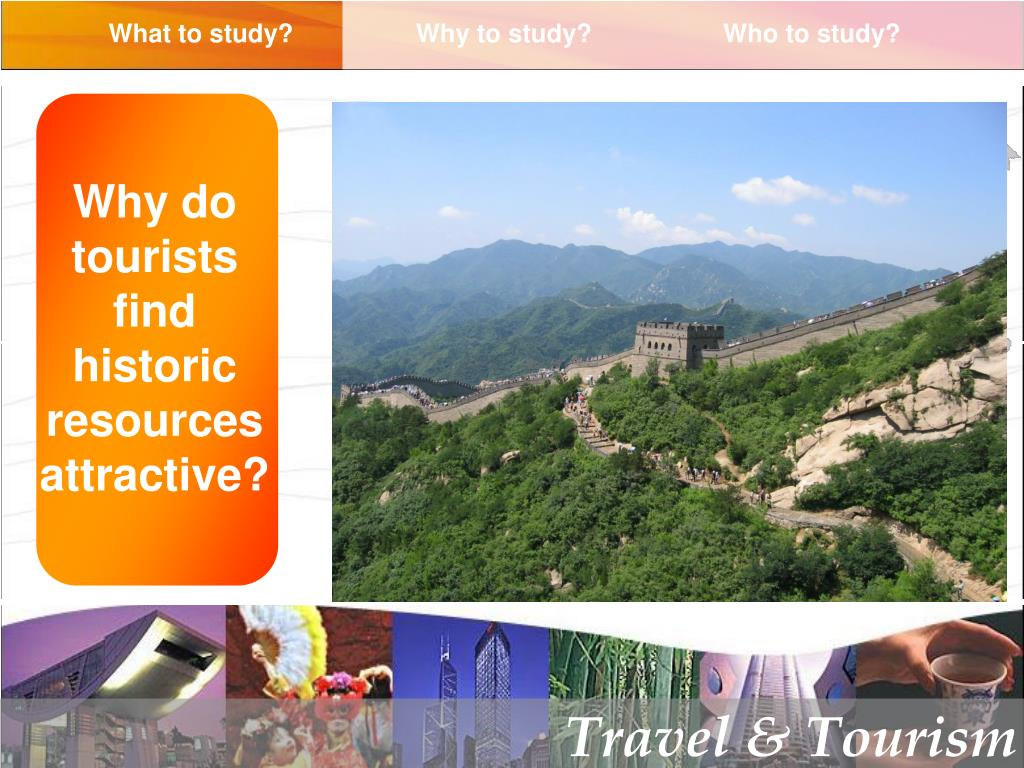 Why do tourists find historic resources attractive?