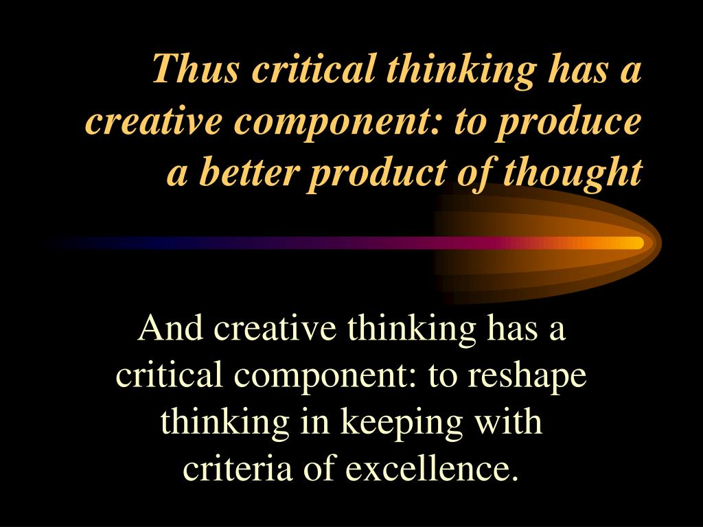 what are the connections between critical thinking and creativity