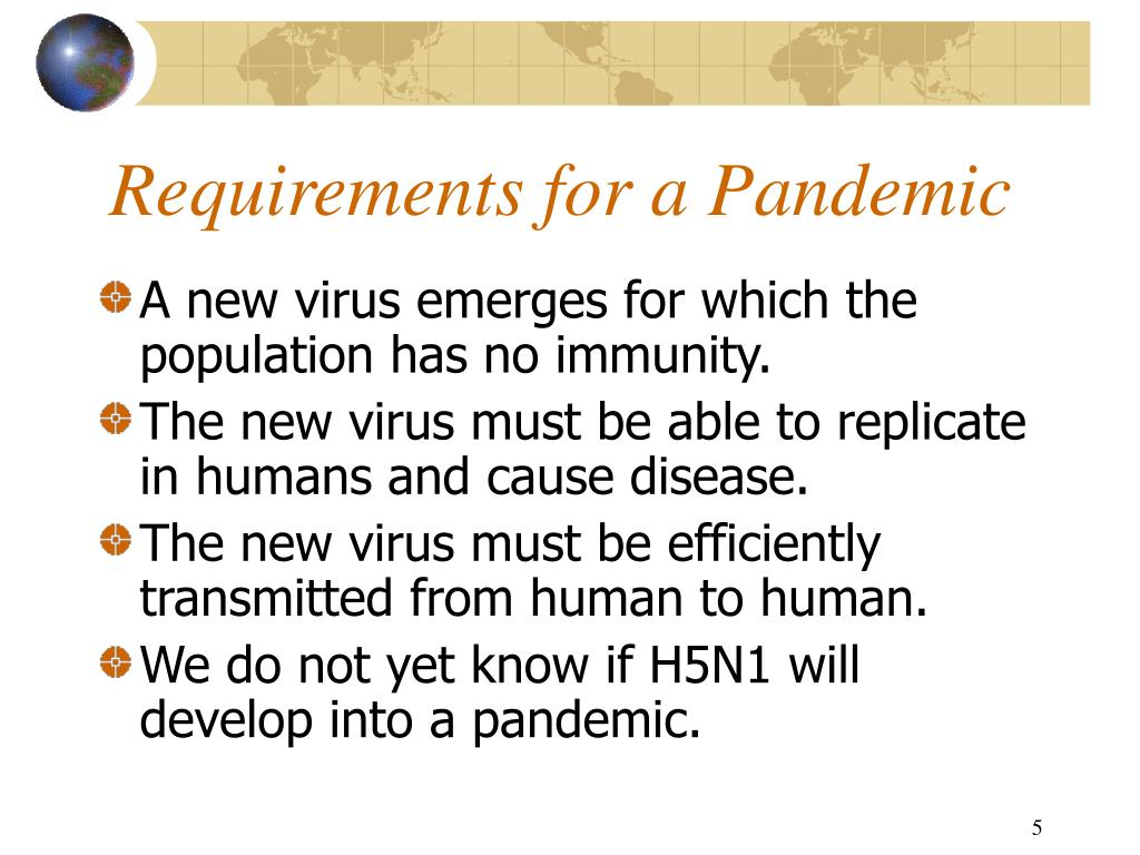 Requirements for a Pandemic