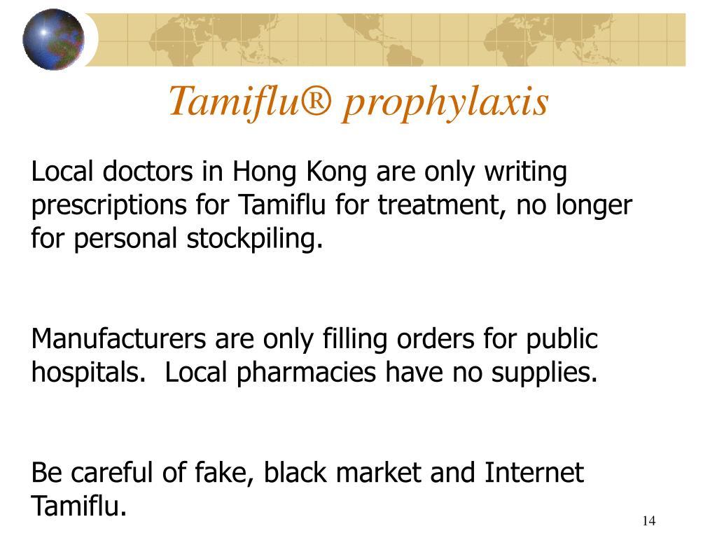 Tamiflu® prophylaxis