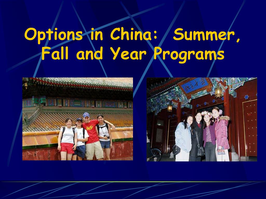 Options in China:  Summer, Fall and Year Programs