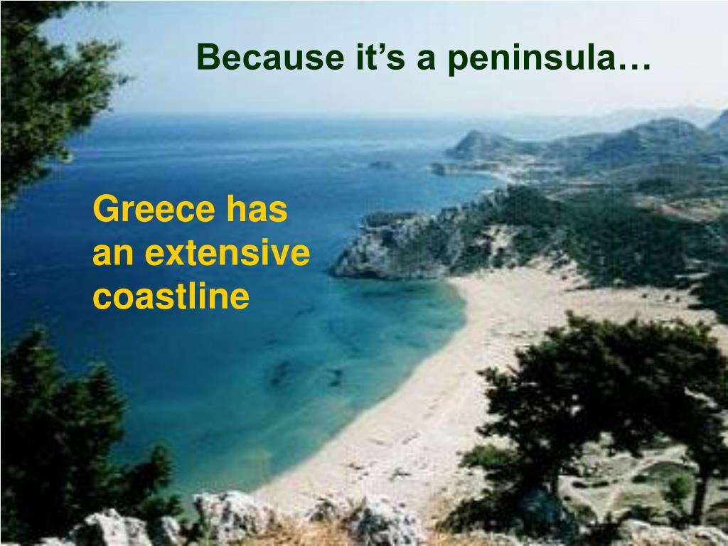Because it's a peninsula…