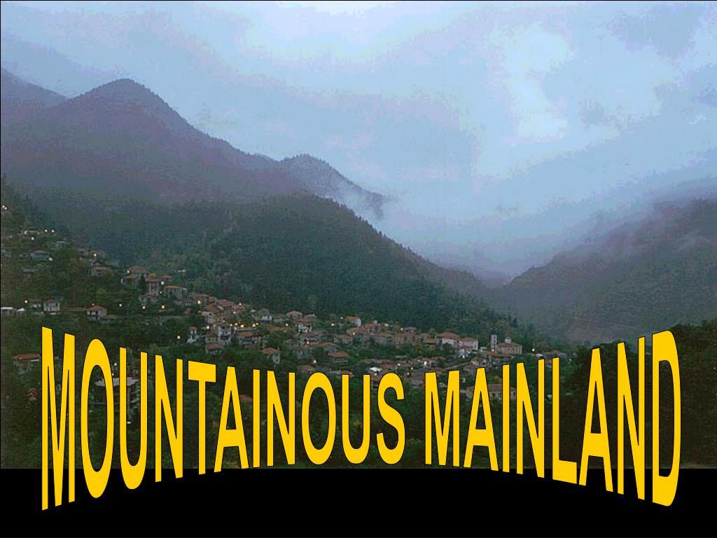 MOUNTAINOUS MAINLAND