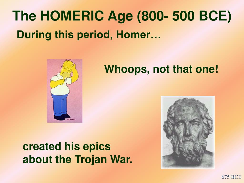 The HOMERIC Age (800- 500 BCE)