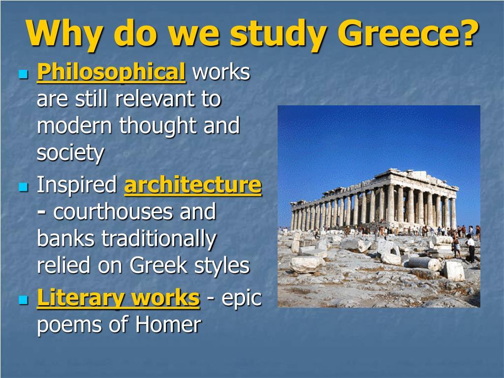 Why do we study Greece?