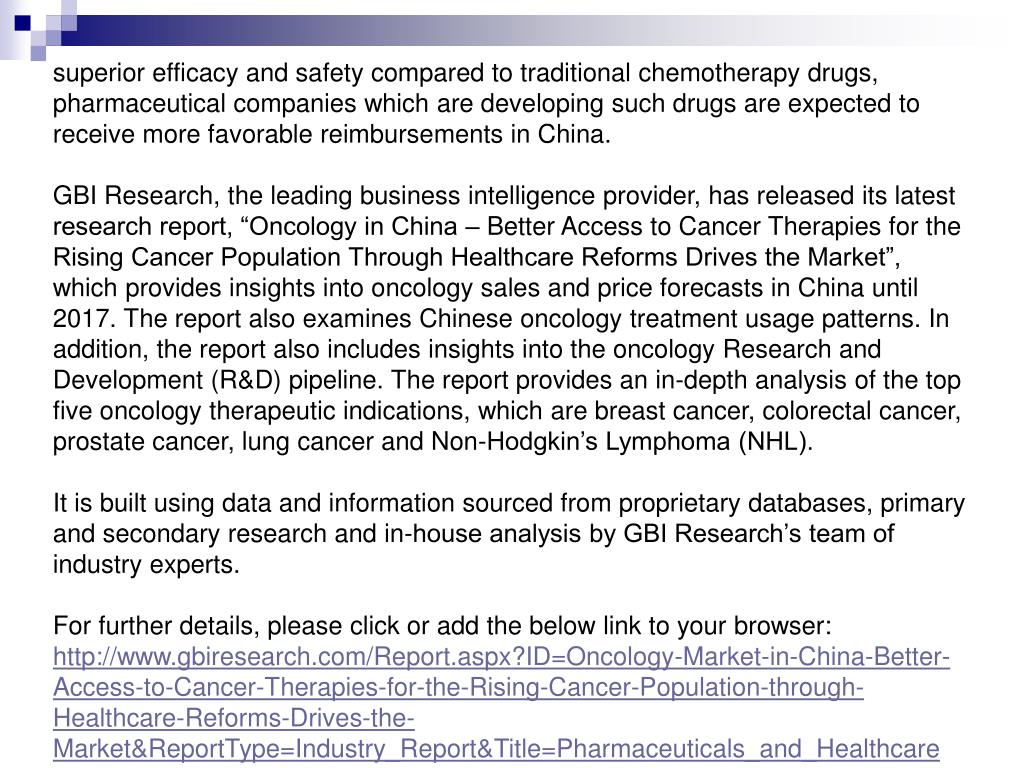 superior efficacy and safety compared to traditional chemotherapy drugs, pharmaceutical companies which are developing such drugs are expected to receive more favorable reimbursements in China.