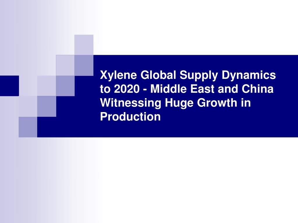 Xylene Global Supply Dynamics to 2020 - Middle East and China Witnessing Huge Growth in Production