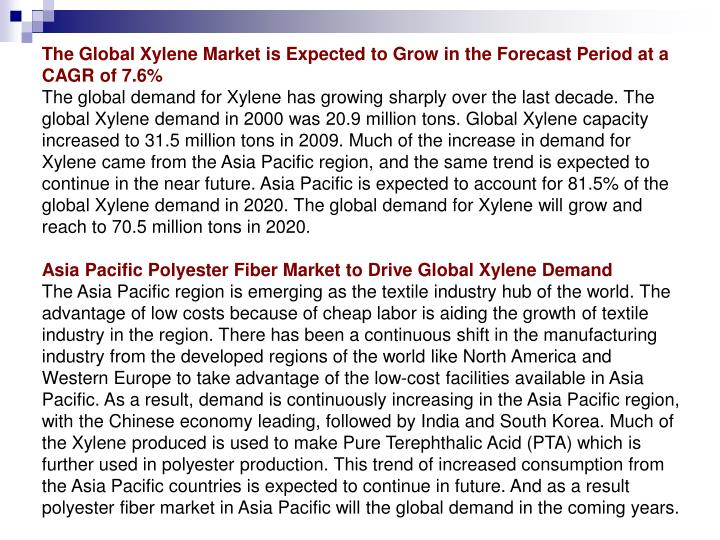 The Global Xylene Market is Expected to Grow in the Forecast Period at a CAGR of 7.6%