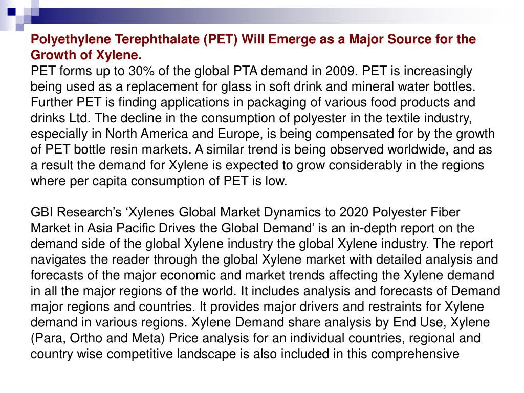Polyethylene Terephthalate (PET) Will Emerge as a Major Source for the Growth of Xylene.