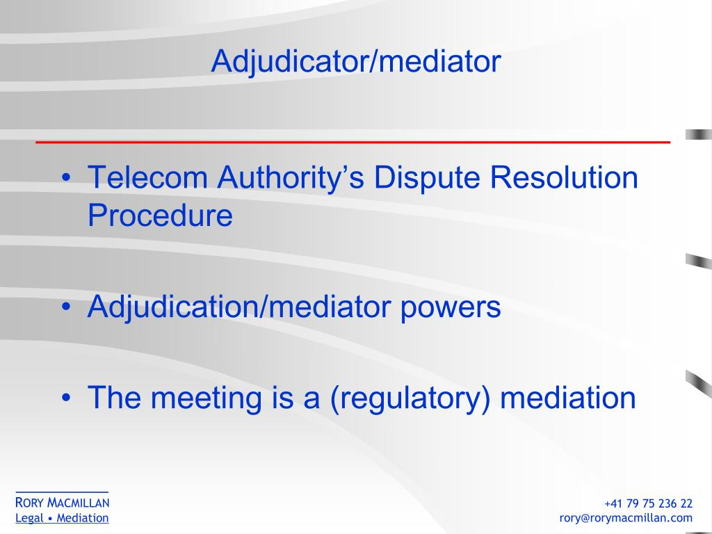 Adjudicator/mediator