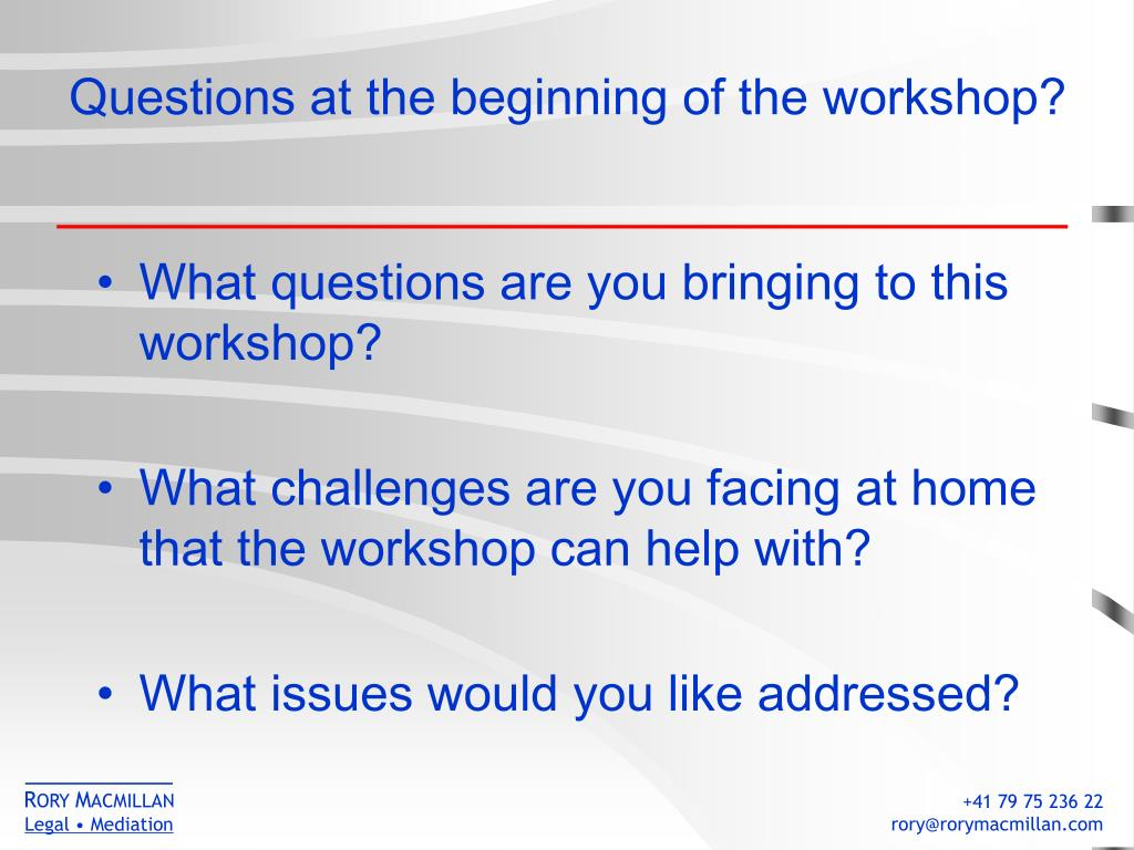Questions at the beginning of the workshop?