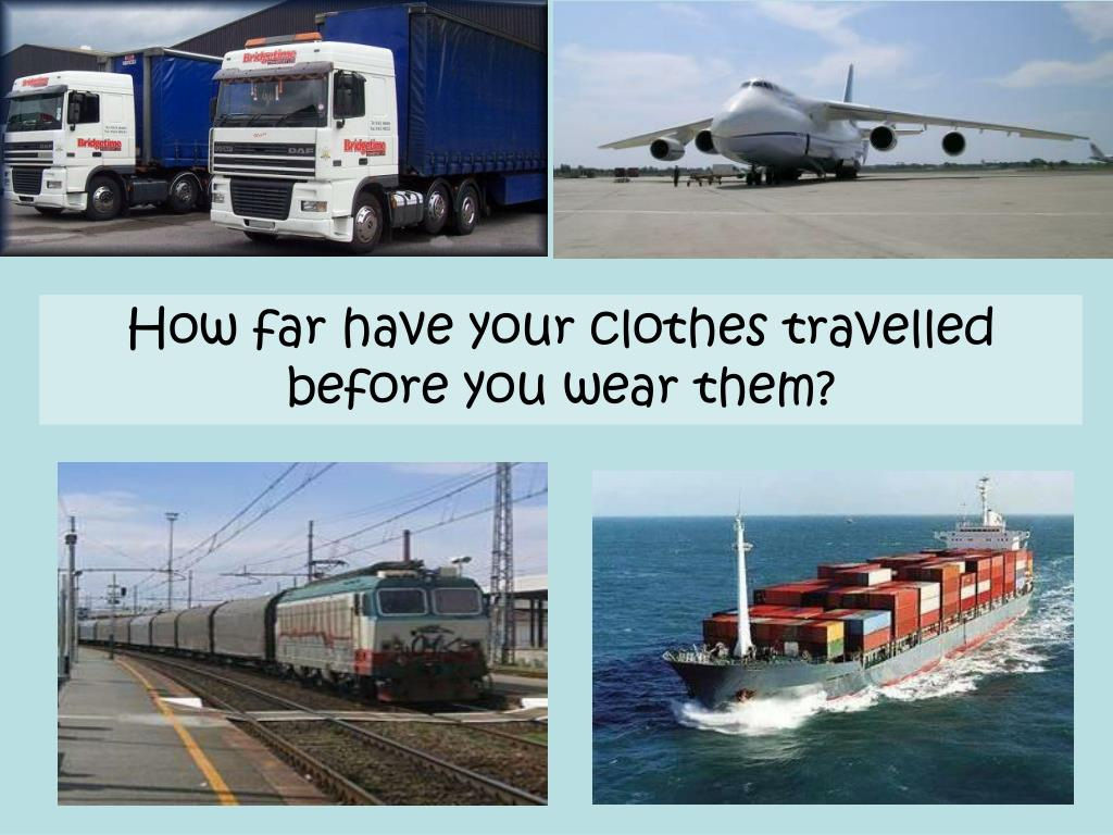 How far have your clothes travelled before you wear them?