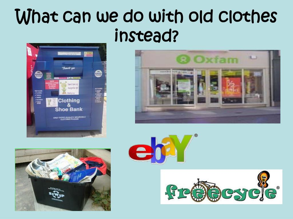 What can we do with old clothes instead?