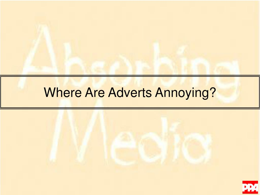 Where Are Adverts Annoying?