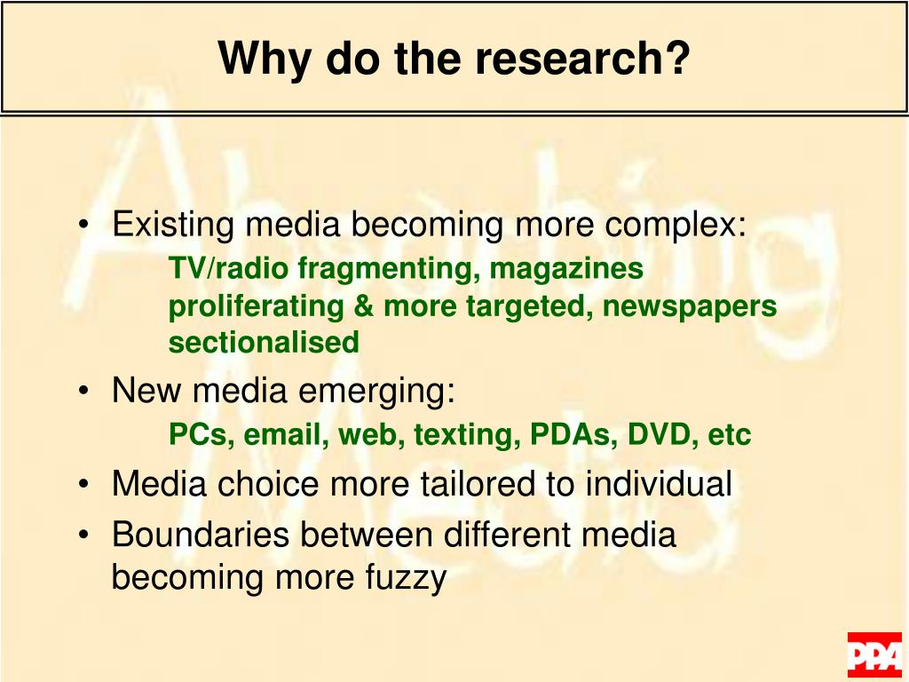 Why do the research?