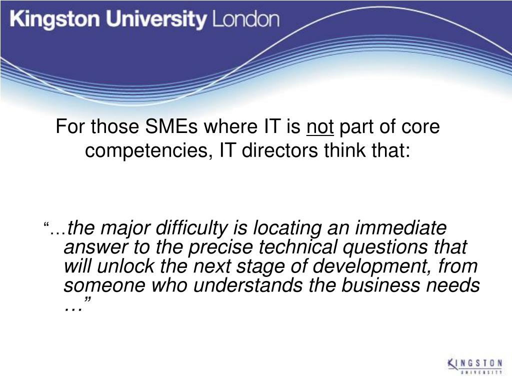 For those SMEs where IT is