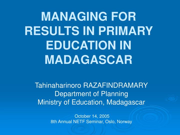 Managing for results in primary education in madagascar l.jpg