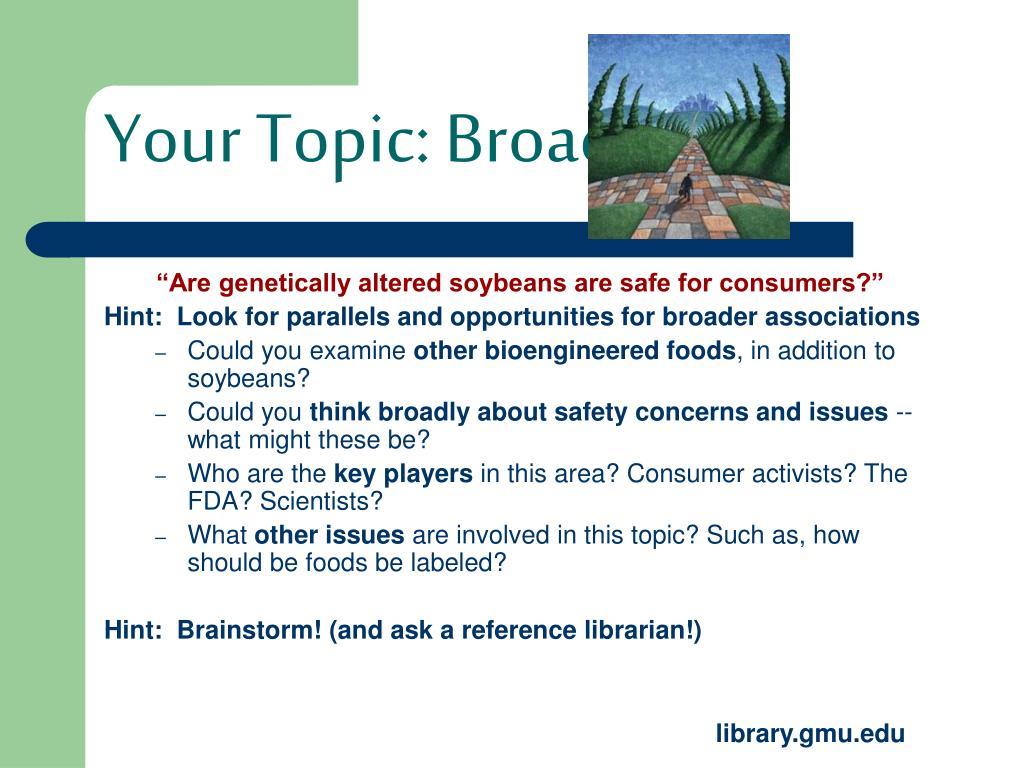 Your Topic: Broaden It