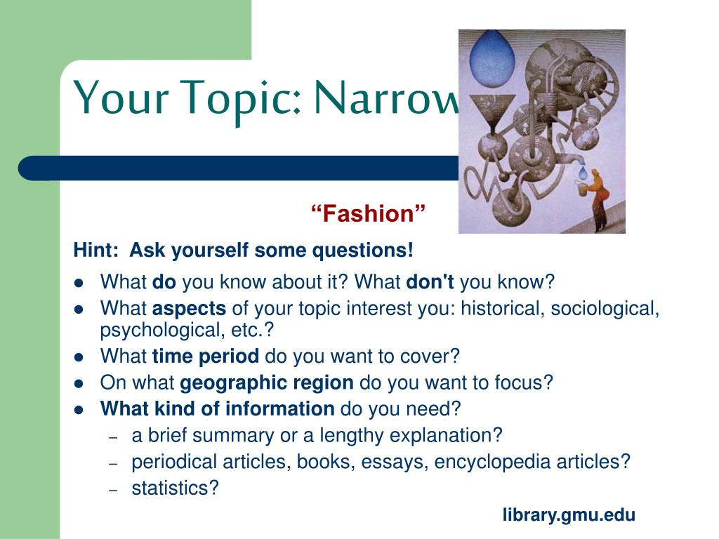 Your Topic: Narrow It