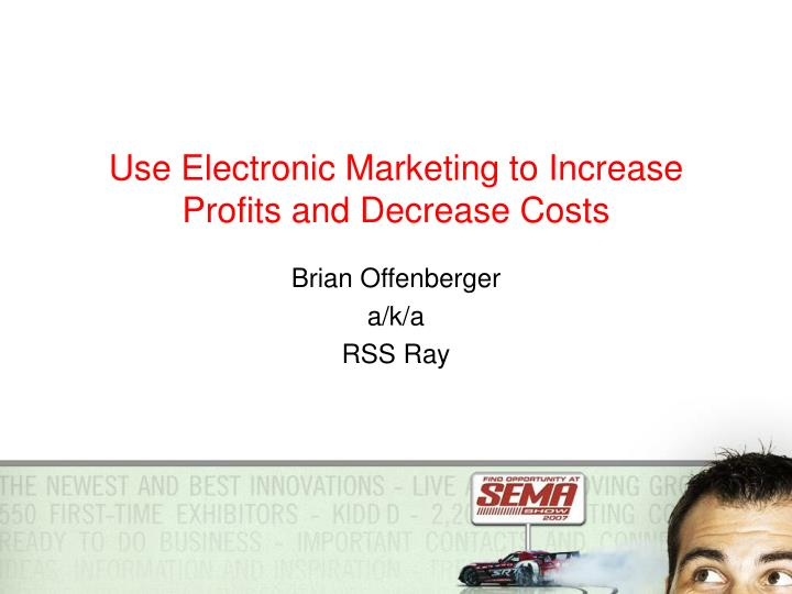 Use Electronic Marketing to Increase Profits and Decrease Costs